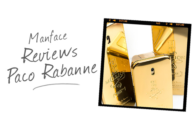 Manface reviews Paco Rabanne.