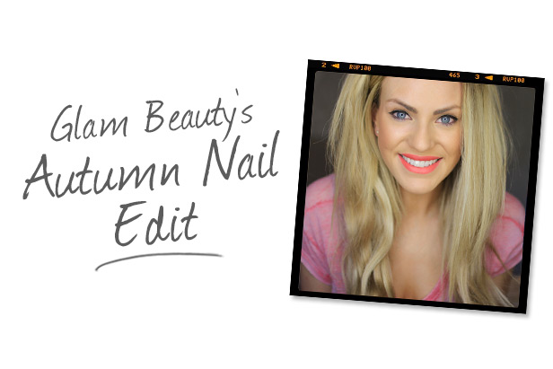 GlamBeauty's Autumn Nail Edit