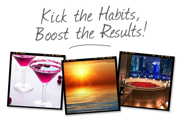 Kick the Habits, Boost the Results!