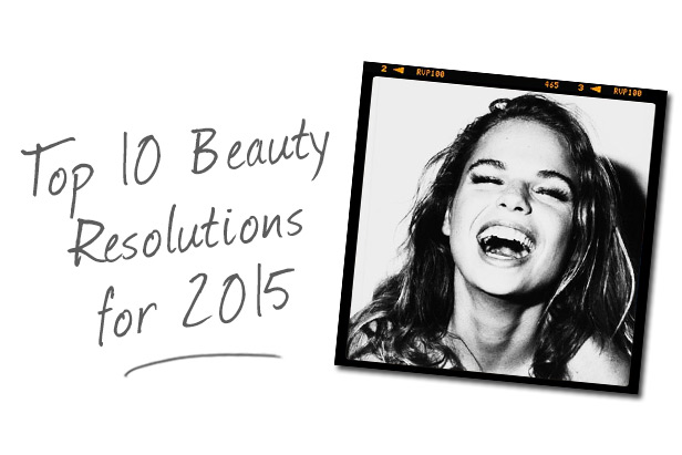 Top Ten Beauty Resolutions for 2015