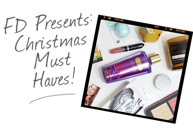 FD Presents: Christmas Must Haves